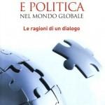 Religioni e politica nel mondo globale. Le ragioni di un dialogo.